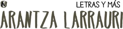 """Arantza Larrauri  """"Letras y mas"""""""